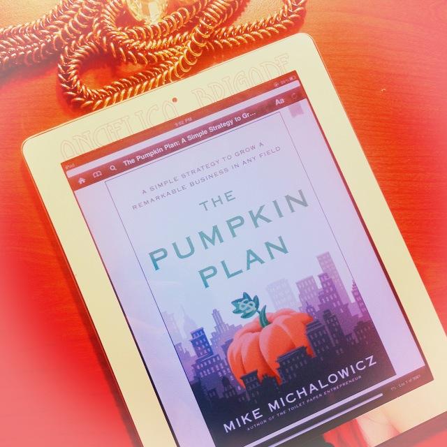 Pumpkin Plan by Mike Michalowicz Business Entrepreneur Entrepreneurship Book Angelica Brigade AngelicaBrigade Read Reading List