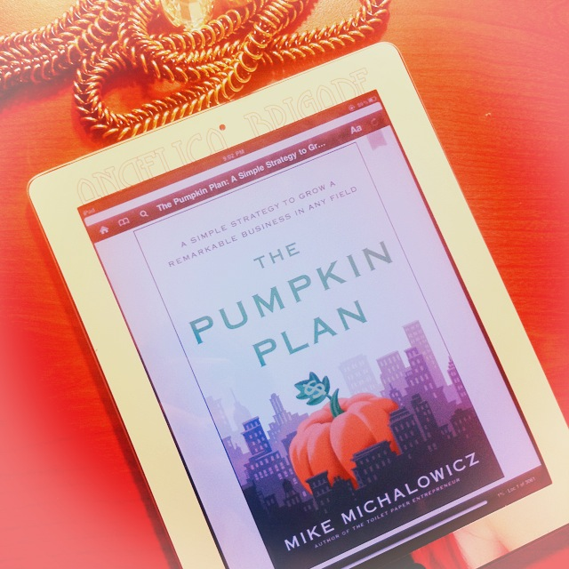 Pumpkin Plan by Mike Michalowicz Business Entrepreneur Entrepreneurship Book Angelica Brigade AngelicaBrigade Read Reading List